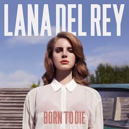 Born to die / Lana del Rey, chant [acc. instr.] | Del Rey, Lana (1986-....). Chanteur