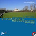 Laissez-vous conter le la nécropole nationale de Notre-Dame-de-Lorette : Ablain-Saint-Nazaire - Souchez / Communauté d'Agglomération de Lens-Liévin   Communauté d'Agglomération de Lens-Liévin. Auteur