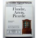 Le mobilier régional français : Flandre, Artois, Picardie / Solange Cuisenier, Annie Watiez | Cuisenier, Solange. Auteur