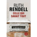 Celle qui savait tout / Ruth Rendell | Rendell, Ruth (1930-2015). Auteur