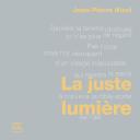 La juste lumière / Jean-Pierre Nicol | Nicol, Jean-Pierre. Auteur