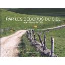 Par les débors du ciel : longtemps marcher 4 / Jean-Pierre Nicol | Nicol, Jean-Pierre. Auteur
