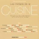 métiers de la cuisine (Les) : plongée au coeur des métiers et formations du secteur / Débora Fiori et Mathilde Aubinaud |