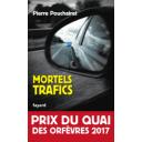 Mortels trafics : roman / Pierre Pouchairet | Pouchairet, Pierre. Auteur