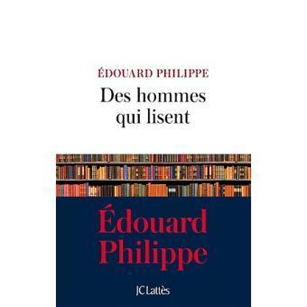 Des hommes qui lisent / Edouard Philippe | Philippe, Edouard. Auteur