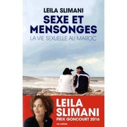 Sexe et mensonges : La vie sexuelle au Maroc / Leila Slimani | Slimani, Leïla. Auteur
