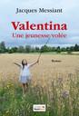 Valentina : Une jeunesse volée / Jacques Messiant | Messiant, Jacques. Auteur