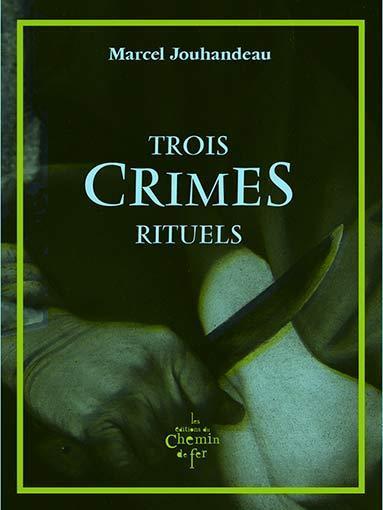 Trois crimes rituels / Marcel Jouhandeau | Jouhandeau, Marcel. Auteur