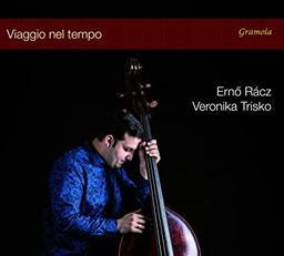 Viaggio nel tempo : oeuvres pour contrebasse et piano / Erno Racz  |