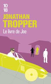 Le livre de Joe / Jonathan Tropper | Tropper, Jonathan. Auteur