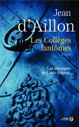 Les collèges fantômes : Une conspiration contre M. de Richelieu : Chroniques du collège de Clermont / Jean d'Aillon | Aillon, Jean d'. Auteur