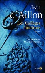 Les collèges fantômes : Une conspiration contre M. de Richelieu : Chroniques du collège de Clermont / Jean d'Aillon | Aillon, Jean d'. Auteur