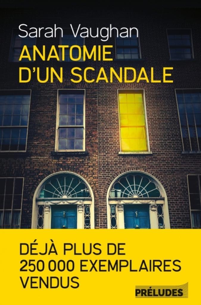 Anatomie d'un scandale / Sarah Vaughan | Vaughan, Sarah. Auteur