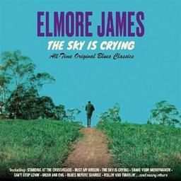 The sky is crying / Elmore James  | James, Elmore