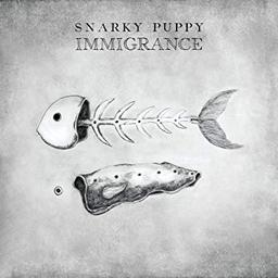 Immigrance / Snarky Puppy |