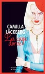 La cage dorée : La vengeance d'une femme est douce et impitoyable / Camilla Läckberg   Läckberg, Camilla. Auteur