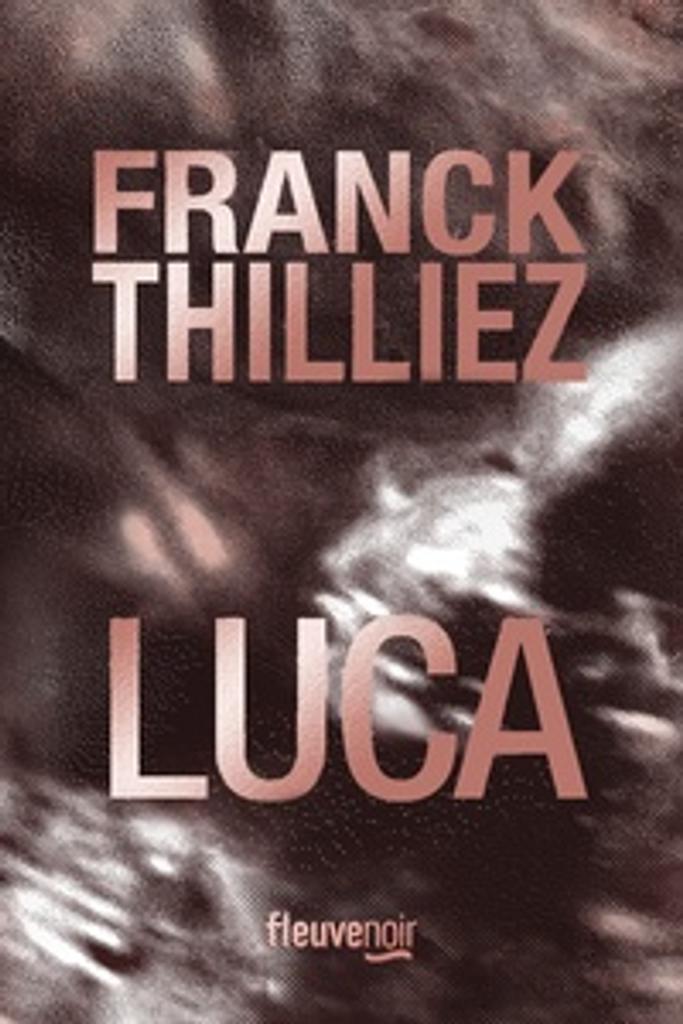 Luca / Franck Thilliez | Thilliez, Franck. Auteur