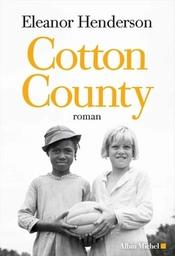 Cotton county / Eleanor Henderson | Henderson, Eleanor. Auteur