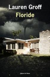 Floride / Lauren Groff | Groff, Lauren. Auteur