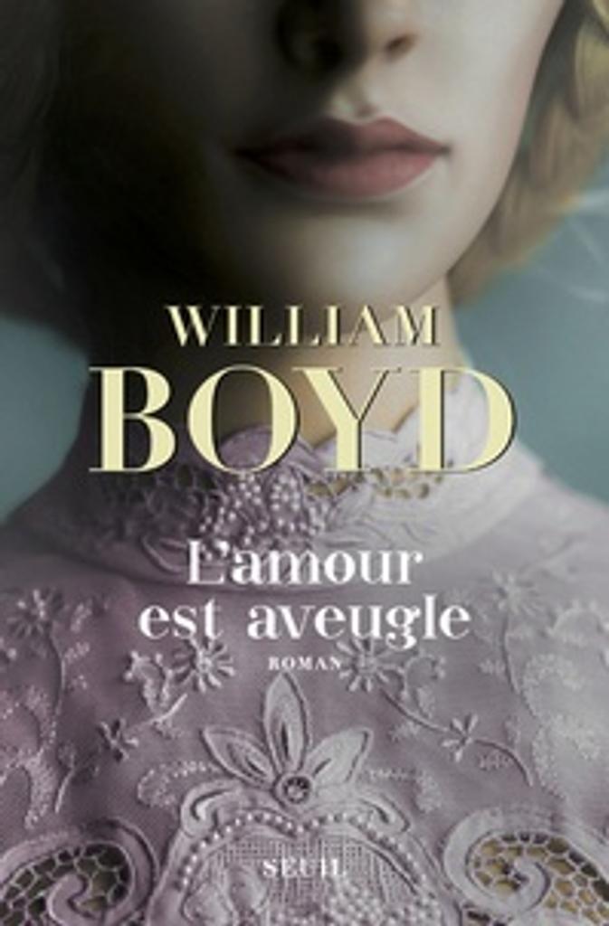 L'amour est aveugle : Le ravissement de Brodie Moncur / William Boyd |