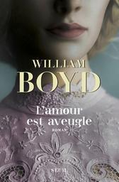 L'amour est aveugle : Le ravissement de Brodie Moncur / William Boyd | Boyd, William. Auteur