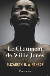Le châtiment de Willie Jones / Elizabeth H. Winthrop | Winthrop, Elizabeth H.. Auteur