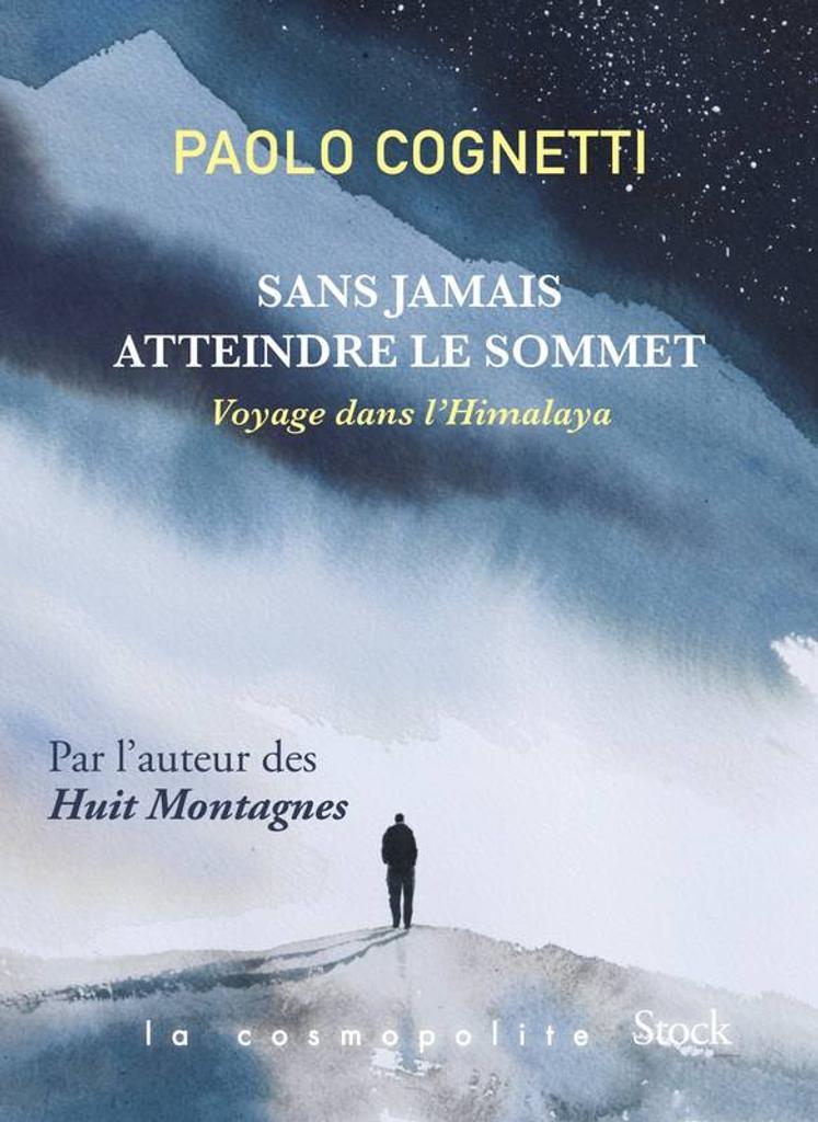 Sans jamais atteindre le sommet : Voyage dans l'Himalaya / Paolo Cognetti |