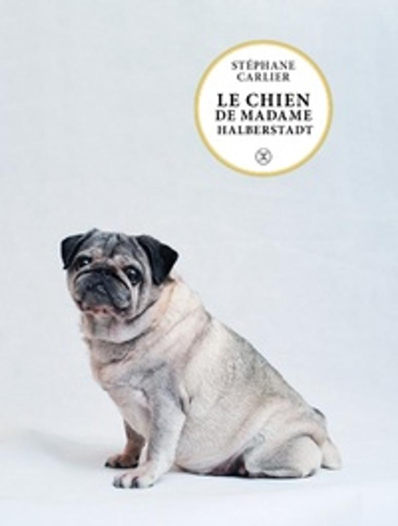 Le chien de madame Halberstadt / Stéphane Carlier |