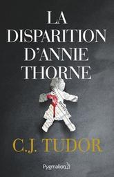 La disparition d'Annie Thorne / C. J. Tudor | Tudor, C. J.. Auteur