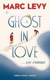 Ghost in love / Marc Levy | Levy, Marc. Auteur