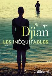 Les inéquitables / Philippe Djian | Djian, Philippe. Auteur
