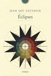 Eclipses / Jean-Luc Cattacin | Cattacin, Jean-Luc. Auteur