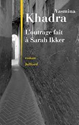 L'outrage fait à Sarah Ikker / Yasmina Khadra | Khadra, Yasmina. Auteur