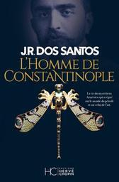 L'homme de Constantinople / J. R. Dos Santos | Santos, José Rodrigues dos. Auteur