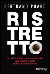 Ristretto / Bertrand Puard | Puard, Bertrand. Auteur