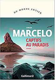 Captifs au paradis / Carlos Marcelo   Marcelo, Carlos. Auteur