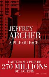 A pile ou face / Jeffrey Archer | Archer, Jeffrey. Auteur