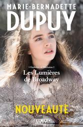 Les lumières de Broadway / Marie-Bernadette Dupuy | Dupuy, Marie-Bernadette. Auteur