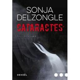 Cataractes / Sonja Delzongle | Delzongle, Sonja. Auteur