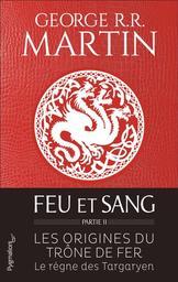 Une histoire des rois Targaryen de Westeros / George R. R. Martin | Martin, George R. R.. Auteur