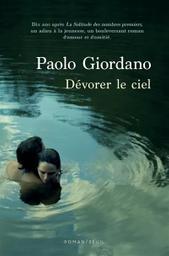Dévorer le ciel / Paolo Giordano | Giordano, Paolo. Auteur