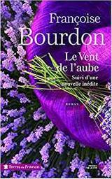 Le vent de l'aube . suivi de Les racines du coeur : Nouvelle / Françoise Bourdon | Bourdon, Françoise. Auteur