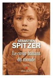 Le coeur battant du monde / Sébastien Spitzer | Spitzer, Sébastien. Auteur
