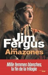 Les amazones : Les journaux perdus de May Dodd et de Molly McGill, édités et annotés par Molly Standing Bear / Jim Fergus   Fergus, Jim. Auteur