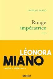 Rouge impératrice / Léonora Miano | Miano, Léonora. Auteur