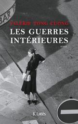 Les guerres intérieures / Valérie Tong Cuong | Tong Cuong, Valérie. Auteur