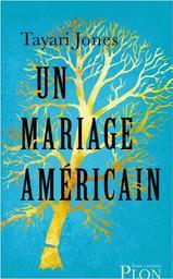 Un mariage américain / Tayari Jones | Jones, Tayari. Auteur
