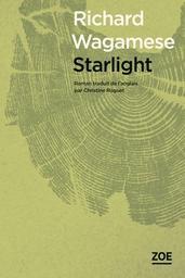 Starlight : Roman inachevé / Richard Wagamese | Wagamese, Richard. Auteur