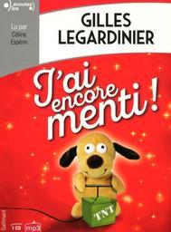J'ai encore menti ! : Texte intégral / Gilles Legardinier |