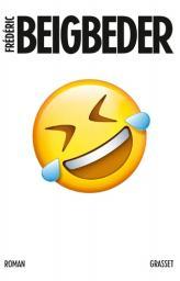 L'homme qui pleure de rire / Frédéric Beigbeder  